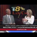 8/26/2018 – What Should You Do? – Knoxville, TN – LawCall – Legal Videos