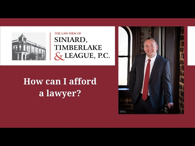 How Can I Afford a Lawyer?