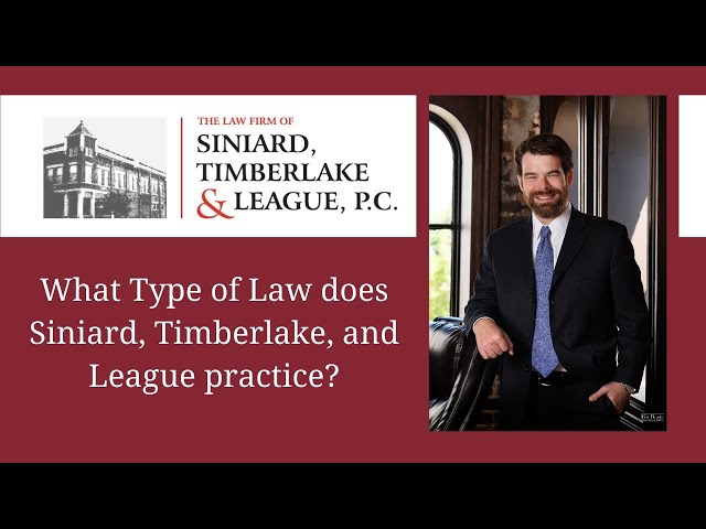 What Type of Law does Siniard, Timberlake, and League practice?