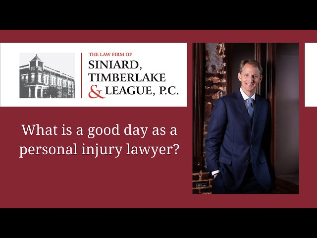 What is a good day as a personal injury attorney?